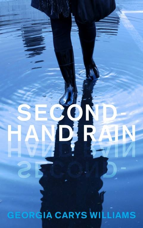 Second-hand rain by Georgia Carys Williams